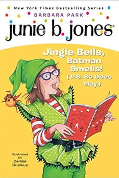 """Junie B. Jones """"Jingle Bells, Batman Smells! (P.S. So does May.)"""""""