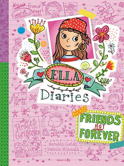 """Ella Diaries """"Friends Not Forever"""""""
