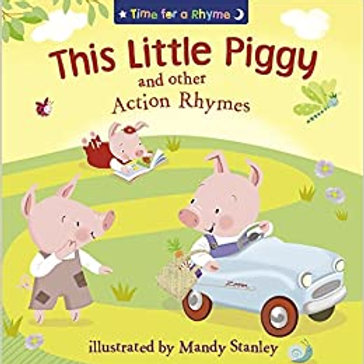Time for a Rhyme - This Little Piggy and other Action Rhymes