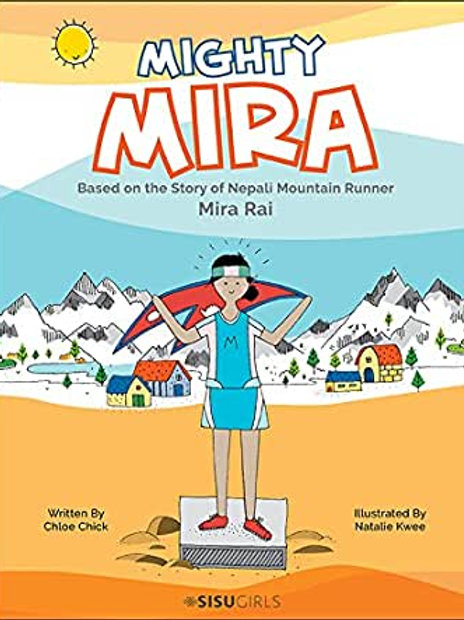 Mighty Mira - Based on the story of Neptali Mountain Runner Mira Rai