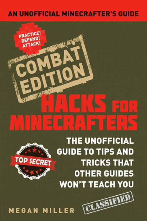 An Unofficial Minecrafter's Guide Combat Edition - Hacks for Minecrafters