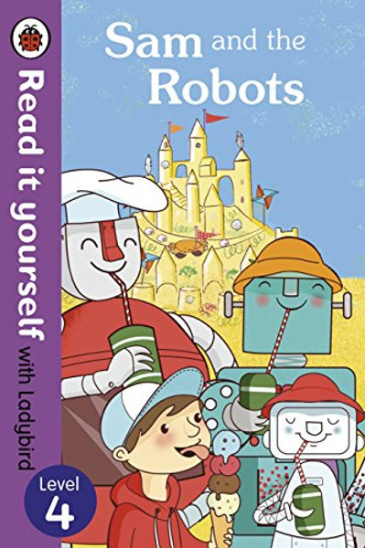 """Read it Yourself with Ladybird Level 4 - """"Sam and the Robots"""""""