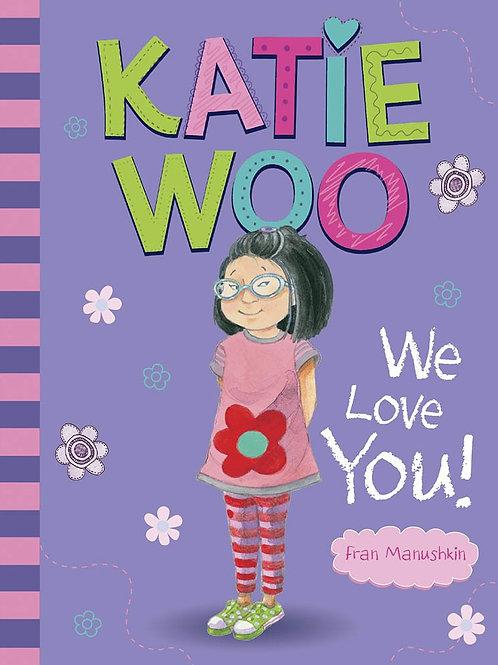 Katie Woo - We Love You!