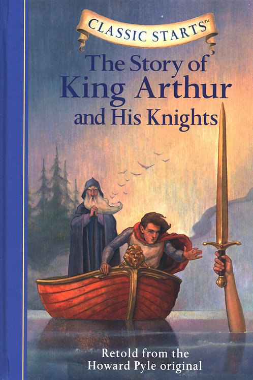 """Classic Starts """"The Story of King Arthur and His Knights"""""""