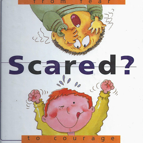 Scared? From Fear to Courage