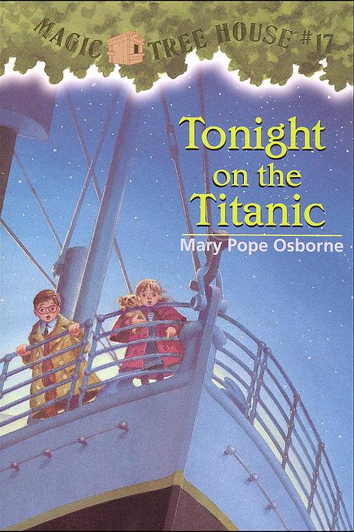 "Magic Tree House #17 - ""Tonight on the Titanic"""