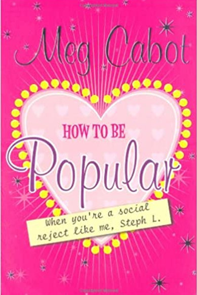 How to be Popular (When you're a social reject like me, Steph L.)