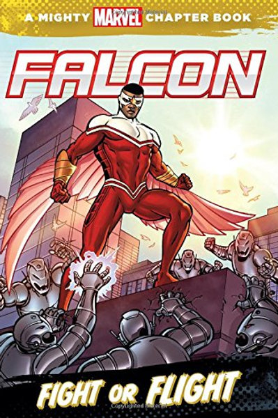"A Mighty Marvel Chapter Book - Falcon ""Fight or Flight"""