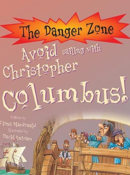 The Danger Zone - Avoid Sailing with Christopher Columbus