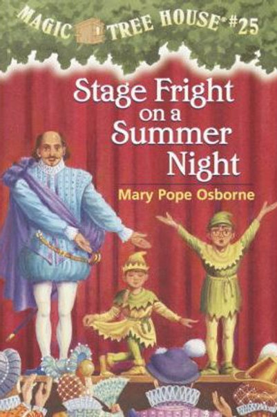 """Magic Tree House #25 -""""Stage Fright on a Summer Night"""""""