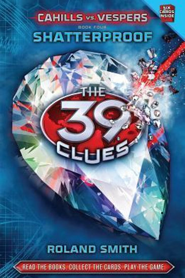 """The 39 Clues - Cahills vs. Vespers (Book Four) """"Shatterproof"""""""
