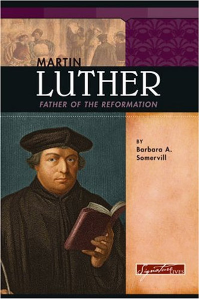 Martin Luther - Father of the Reformation