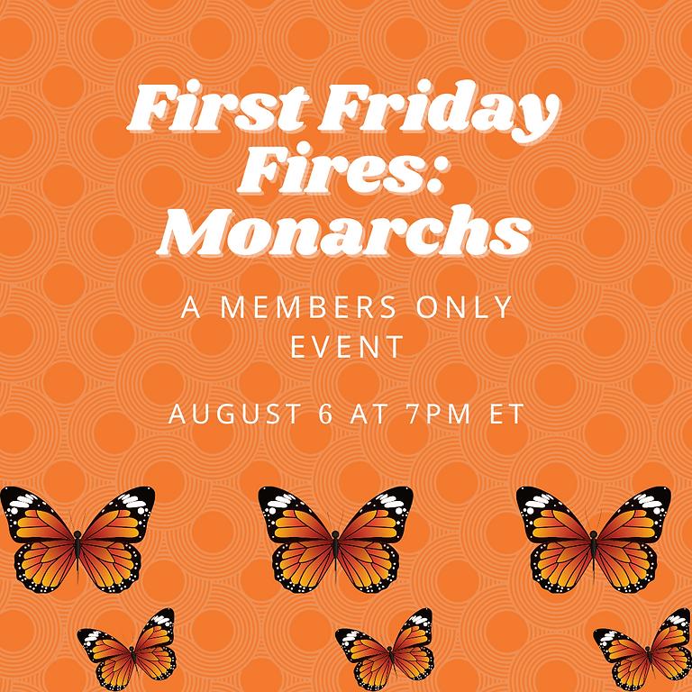 First Friday Fire: Monarchs