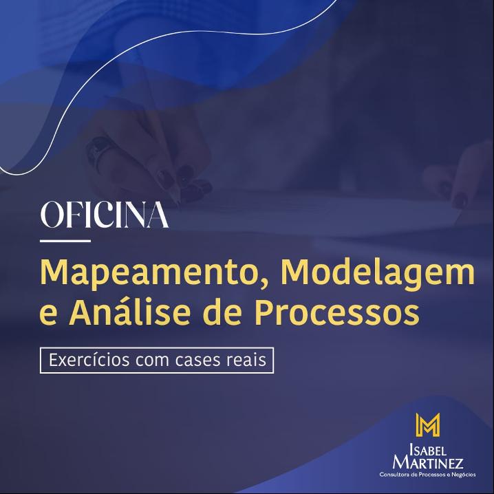 OFICINA DE MAPEAMENTO, MODELAGEM E ANÁLISE DE PROCESSOS