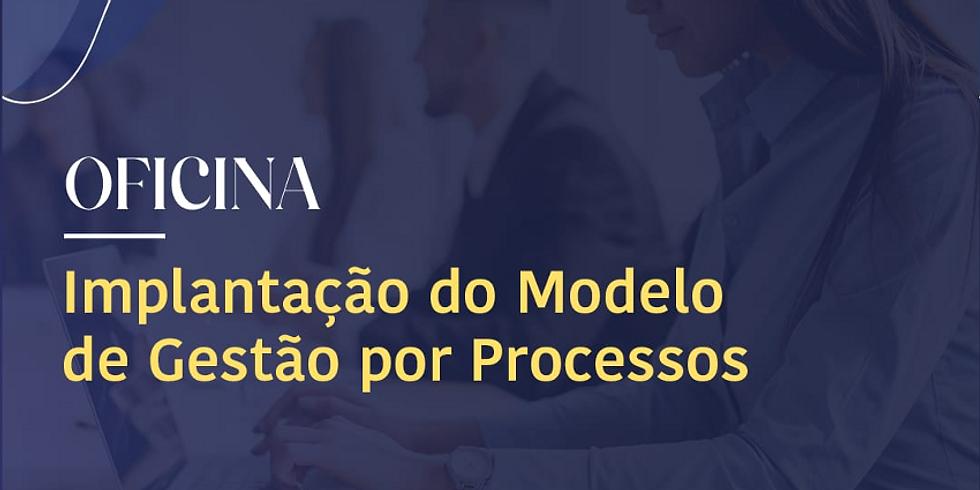 IMPLANTAÇÃO DO MODELO DE GESTÃO POR PROCESSOS DE NEGÓCIO