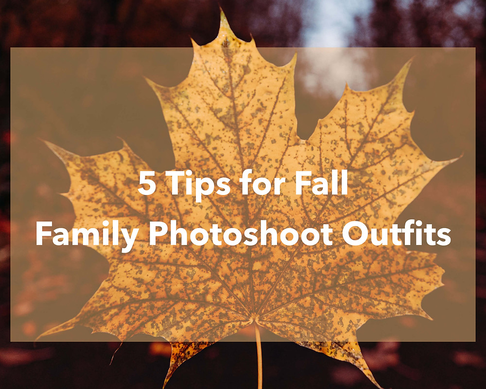 5-tips-fall-family-photoshoot-outfits-nadia-chapman-photography