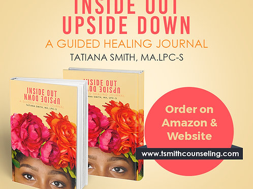 Inside Out, Upside Down A Guided Healing Journal