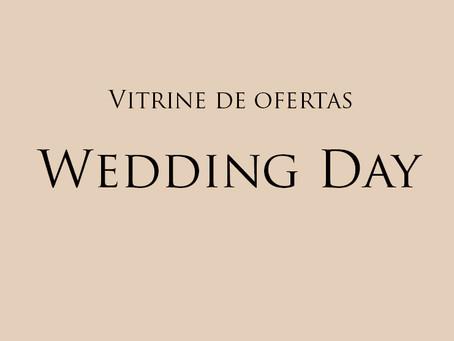Vitrine de ofertas Wedding day para noivas, debutantes, festas & eventos.