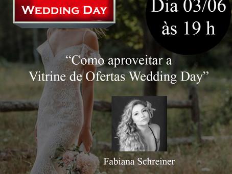 """Live com Fabiana Schreiner, com o tema:  """"Como aproveitar a Vitrine de Ofertas Wedding Day""""."""