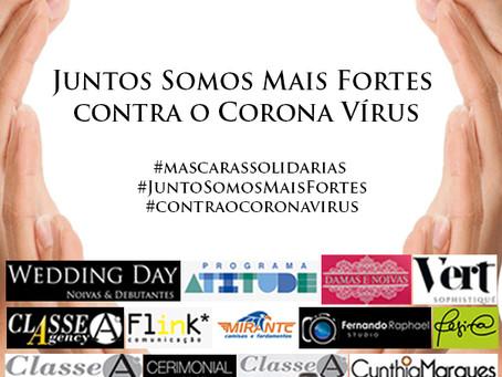 Campanha: Juntos Somos Mais Fortes contra o Corona Vírus.