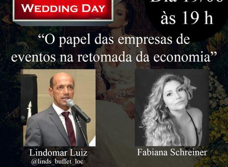 Live com Fabiana Schreiner Wedding Day em bate papo com Lindomar Luiz da linds_buffet