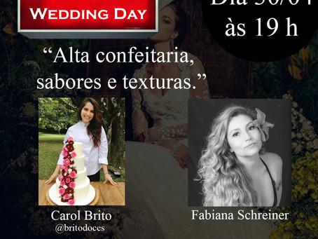 Live com Fabiana Schreiner no @eventoweddingday & Carol Brito da brito doces