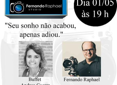 """Live do Fernando Raphael Studio com Buffet Andrea Guerra Tema: """"Seu sonho não acabou, apenas adiou."""