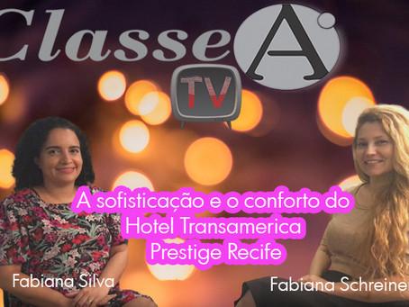 Fabiana Schreiner & Fabiana Silva, a sofisticação e o conforto do Hotel Transamerica Prestige Recife