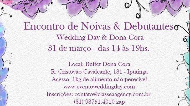 Encontro de Noivas & Debutantes Wedding Day & Dona Cora.