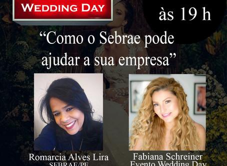 """Fabiana Schreiner Wedding Day e Romarcia Lira Sebrae PE """"Como o Sebrae pode ajudar a sua empresa.""""."""