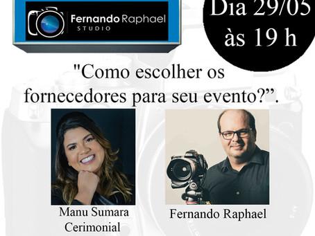 """Live com Manu Sumara & Fernando Raphael Studio: """"Como escolher os fornecedores para seu evento?""""."""