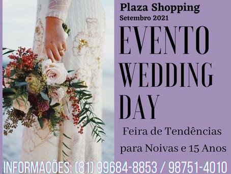 """Feira de Tendências para Festas, Eventos, Noivas & 15 Anos """"Evento Wedding Day"""" no Plaza Shopping."""