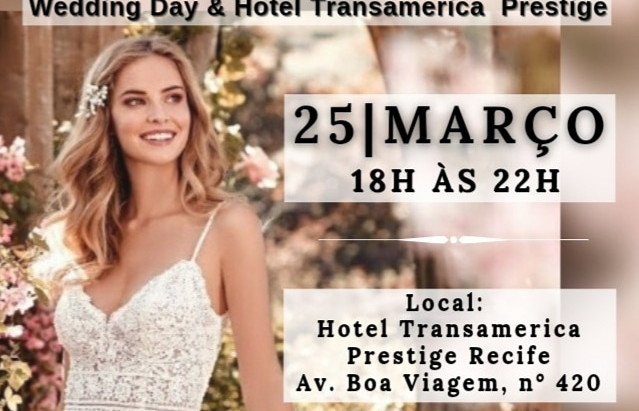 ENCONTRO DE NOIVAS E DEBUTANTES WEDDING DAY & HOTEL TRANSAMÉRICA PRESTIGE RECIFE