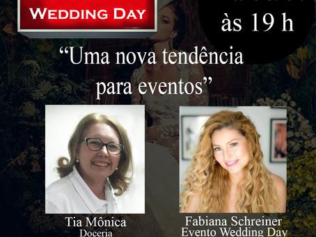 """Fabiana Schreiner Wedding Day com Tia Monica doceria com o Tema: """"Uma nova tendência para eventos""""."""