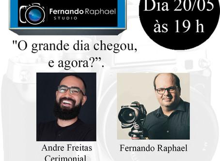 """Live do Fernando Raphael Studio com André Freitas cerimonial, Tema """"O grande dia chegou, e agora?"""""""