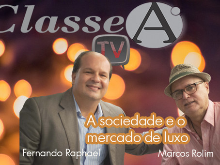 A sociedade e o mercado de luxo por Fernando Raphael & Marcos Rolim.