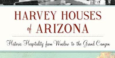 Harvey Houses of Arizona: Historic Hospitality from Winslow to the Grand Canyon