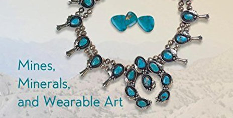 TURQUOISE: Mines, Minerals, and Wearable Art
