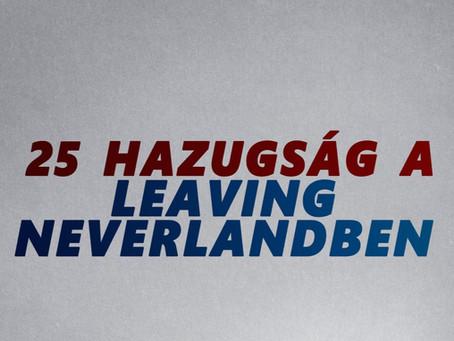 Huszonöt hazugság, amit a Leaving Neverlandben mondtak neked