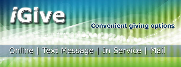 iGive Convenient giving options - online, text message, in servce, mail
