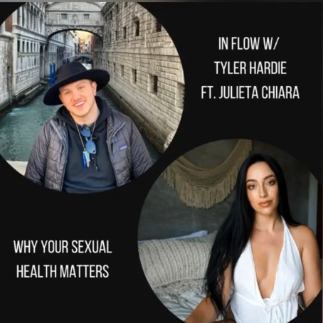 Why Your Sexual Health Matters w/ Tyler Hardie: In Flow Podcast