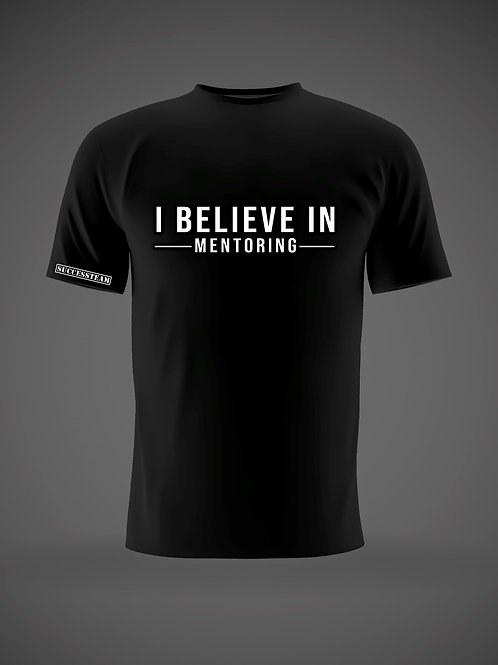 I Believe In Mentoring T-Shirt
