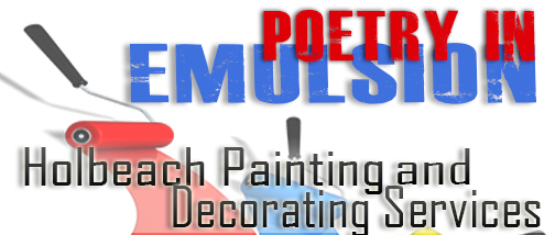 Poetry in Emulsion Holbeach Painting and Decorating Services
