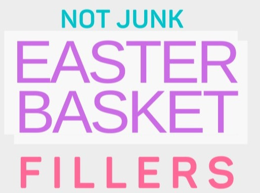 210 Easter Basket Stuffers For All Ages | Easter Gifts For Kids | Easter Present Ideas for Adults