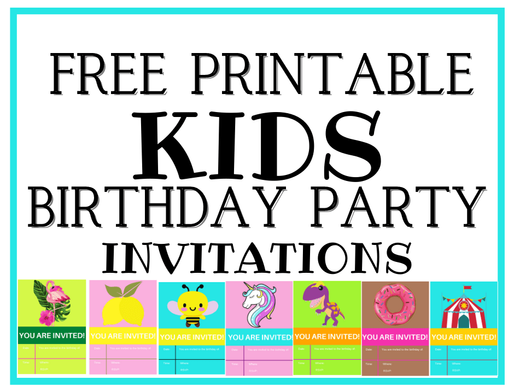 29 Kids Birthday Party Invitations - That are Totally FREE!!