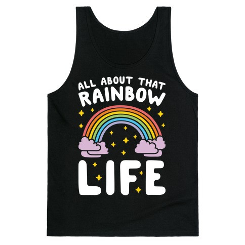 All about that rainbow life tank top