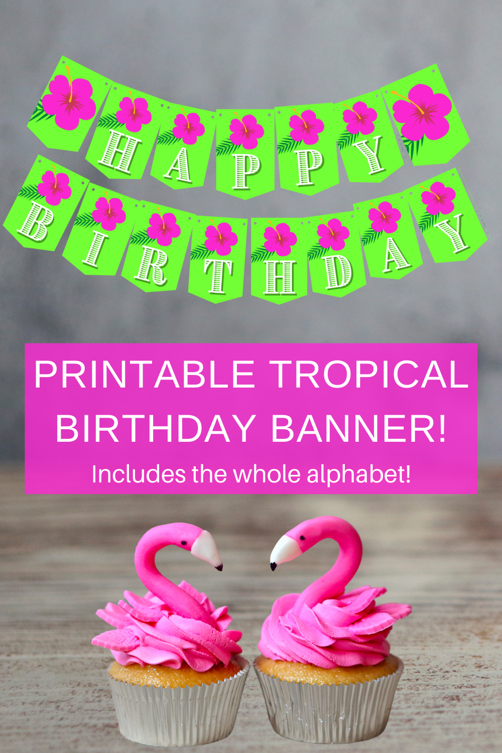 free printable birthday party decorations for a tropical birthday party