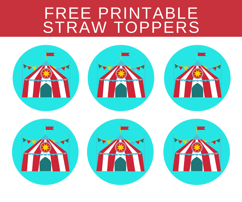 free printable circus straw toppers