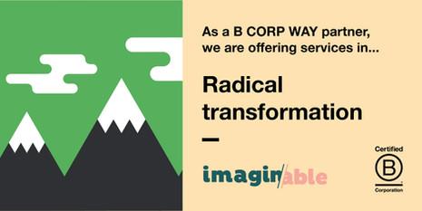B Corp Way partner in Radical Transformation