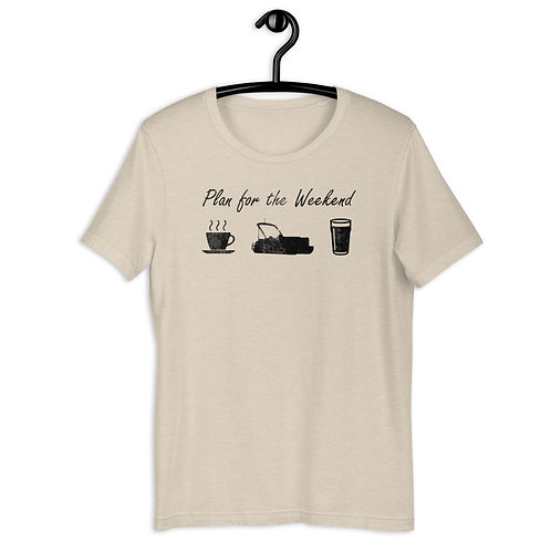 Plan for the Weekend Short-Sleeve Unisex T-Shirt